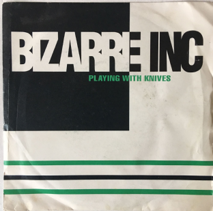 "Bizarre Inc ‎- Playing With Knives (7"") (G+/G)"